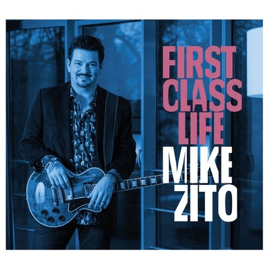 Mike Zito First Class Life CD