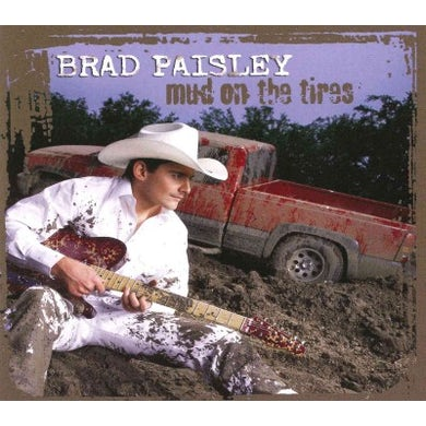 Brad Paisley Mud on The Tires CD