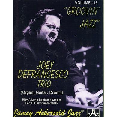 Jamey Aebersold Joey Defrancesco Trio- Groovin' Jazz CD