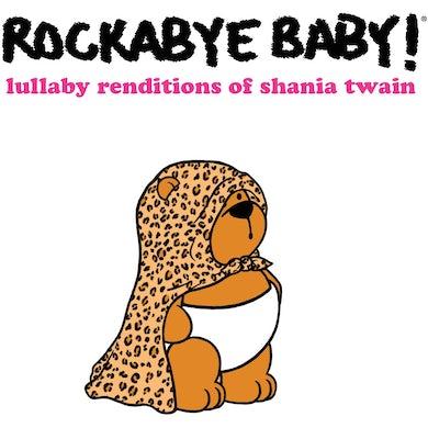 Rockabye Baby! LULLABY RENDITIONS OF SHANIA TWAIN CD
