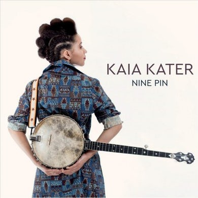 Kaia Kater Nine Pin CD
