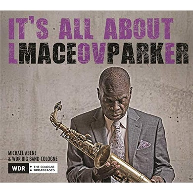 Maceo Parker It's All About Love CD