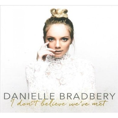 Danielle Bradbery I Don't Believe We've Met CD
