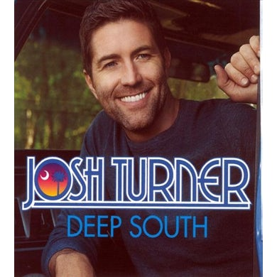 Josh Turner Deep South CD