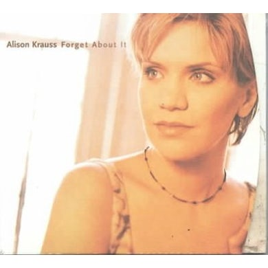 Alison Krauss and the Union Station  Forget About It CD