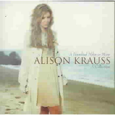 Alison Krauss and the Union Station  A Hundred Miles Or More: A Collection CD
