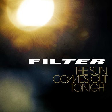 Filter The Sun Comes Out Tonight CD