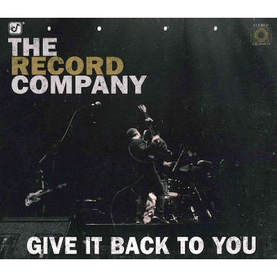 The Record Company Give It Back To You CD
