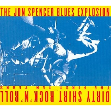 The Jon Spencer Blues Explosion Dirty Shirt Rock 'N Roll: The First Ten Years CD