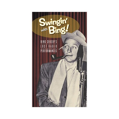 Swingin' With Bing: Bing Crosby's Lost Radio Performances (3 CD) CD