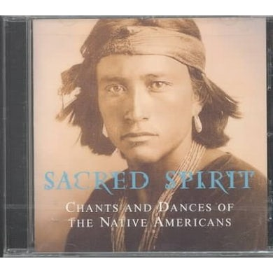 Sacred Spirit: Chants & Dances Of Native Americans CD