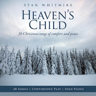 Heaven's Child: 20 Christmas Songs of Comfort and Peace CD
