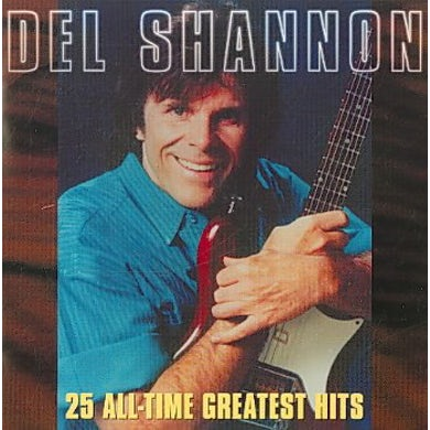 Del Shannon 25 All-Time Greatest Hits CD
