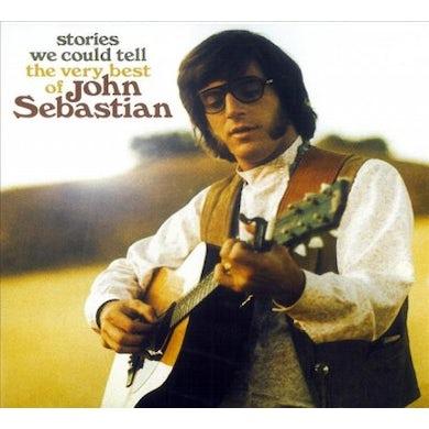 Stories We Could Tell: The Very Best Of John Sebastian CD