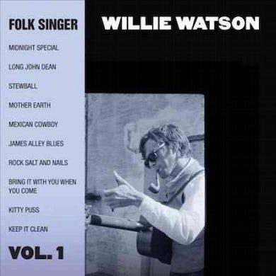 Willie Watson Folk Singer Vol. 1 CD
