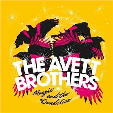 The Avett Brothers Magpie And The Dandelion CD