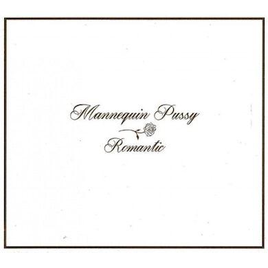 MANNEQUIN PUSSY Romantic CD