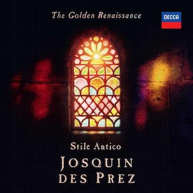 Stile Antico The Golden Renaissance: Josquin des Prez CD