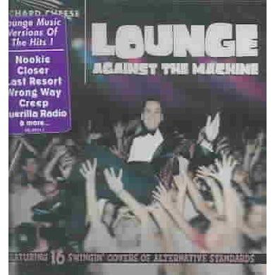 Richard Cheese Lounge Against The Machine CD