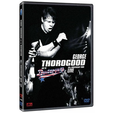 George Thorogood & The Destroyers 30Th Anniversary Tour Live In Europe CD