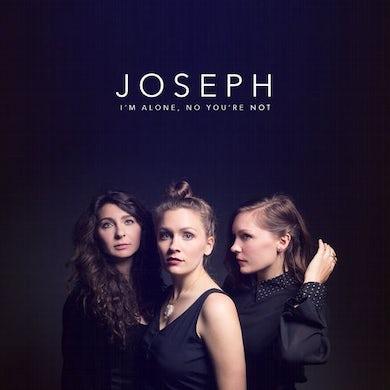 Joseph I'm Alone, No You're Not (LP) Vinyl Record