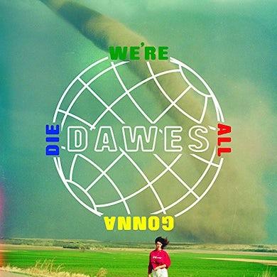 Dawes We're All Gonna Die Vinyl Record