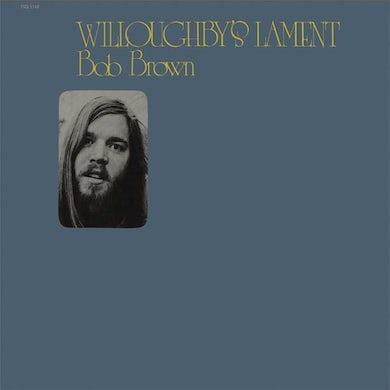 Bob Brown Willoughby's Lament Vinyl Record