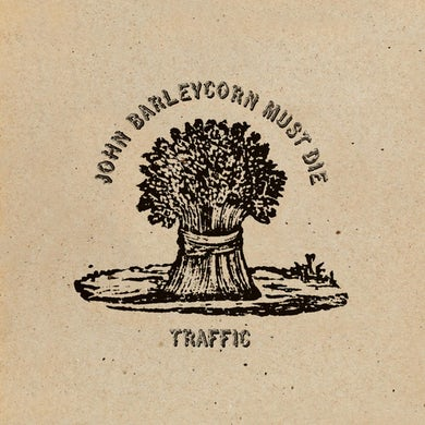 Traffic John Barleycorn Must Die (LP) Vinyl Record