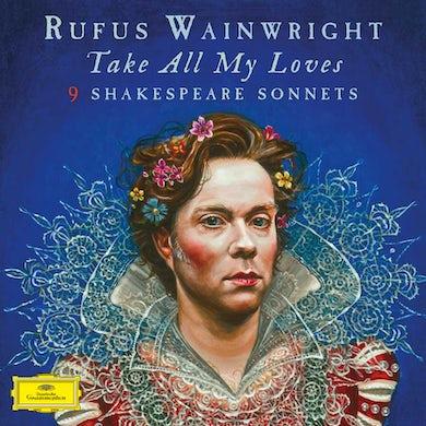 Rufus Wainwright Take All My Loves: 9 Shakespeare Sonnets Vinyl Record