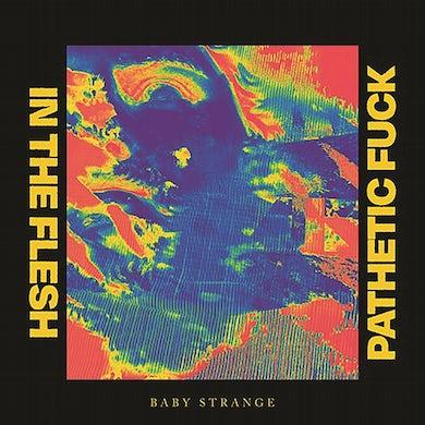 "Baby Strange In The Flesh / Pathetic Fuck (7"" Vinyl Single) Vinyl Record"
