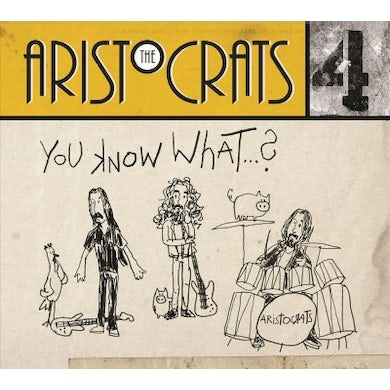 Aristocrats You Know What? CD