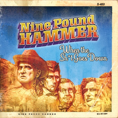 Nine Pound Hammer WHEN THE S#!T GOES DOWN CD