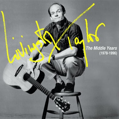 LIVINGSTON TAYLOR: THE MIDDLE YEARS (1978-1996) CD