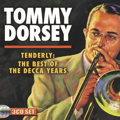 Tommy Dorsey Tenderly: The Best of the Decca Years CD