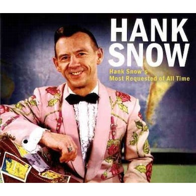 Hank Snow's Most Requested Of All Time CD