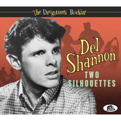 Del Shannon Two Silhouettes: The Drugstore's Rockin' CD