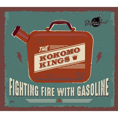 Kokomo Kings Fighting fire with gasoline CD