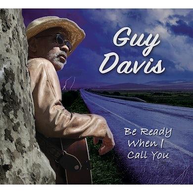 Guy Davis BE READY WHEN I CALL YOU CD
