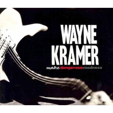 Wayne Kramer More Dangerous Madness CD