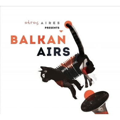 Presents Balkan Airs CD