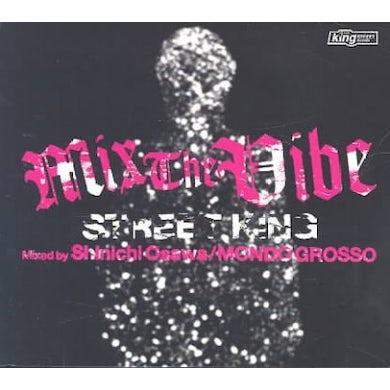 Mix the Vibe: Street King: Mondo Grosso CD