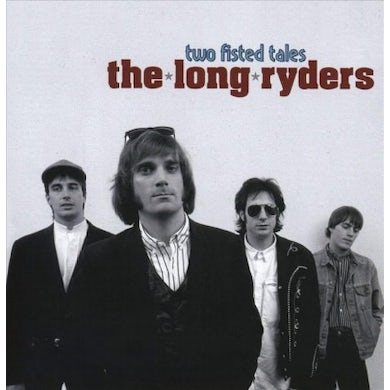 Long Ryders Two Fisted Tales CD