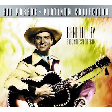Gene Autry Hit Parade Platinum Collection: Back In The Saddle Again CD