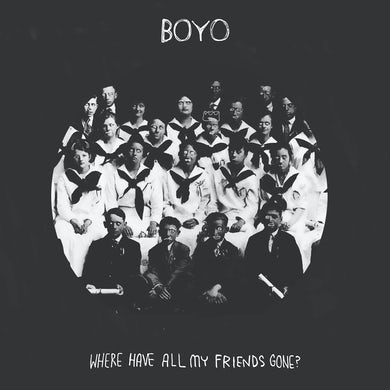 Boyo Where Have All My Friends Gone? Vinyl Record
