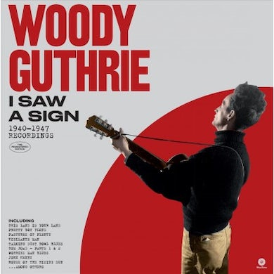 Woody Guthrie I Saw A Sign: 1940-1947 Recordings Vinyl Record