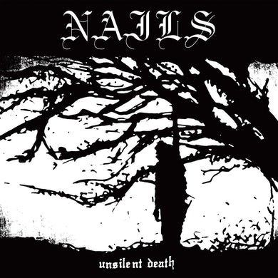 Nails Unsilent Death CD