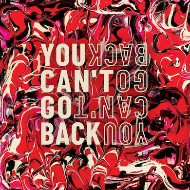 You Can't Go Back CD