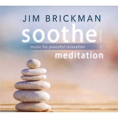 Jim Brickman Soothe, Volume 3: Meditation- Music For Peaceful Relaxation CD
