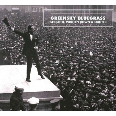 Greensky Bluegrass Shouted, Written Down & Quoted CD
