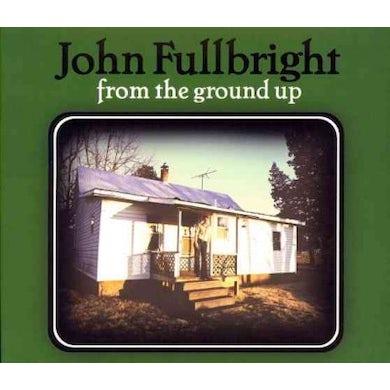 John Fullbright From The Ground Up CD